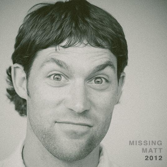 Missing Matt